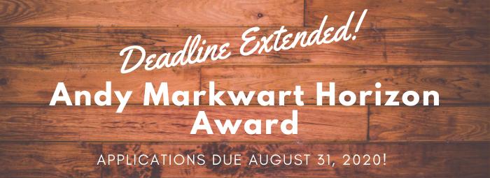 Deadline Extended for the Andy Markwart Horizon Award